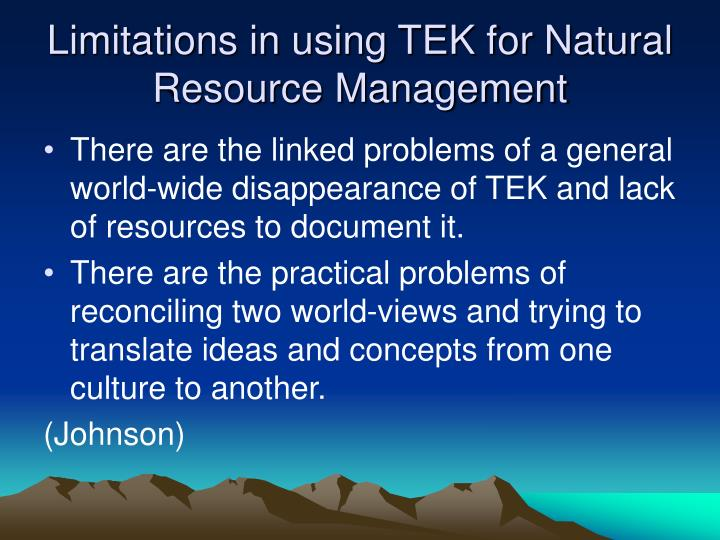 Limitations in using TEK for Natural Resource Management