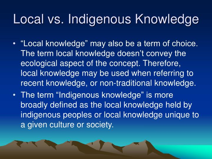 Local vs. Indigenous Knowledge