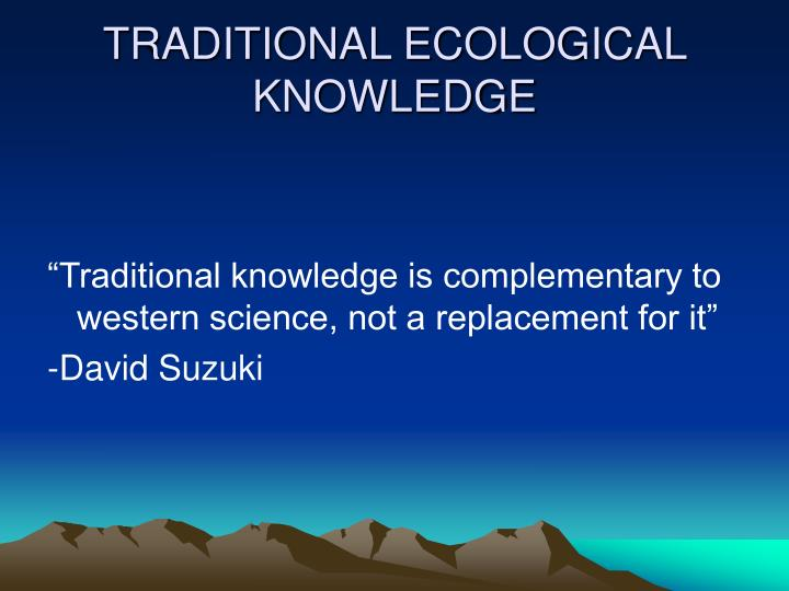 TRADITIONAL ECOLOGICAL KNOWLEDGE