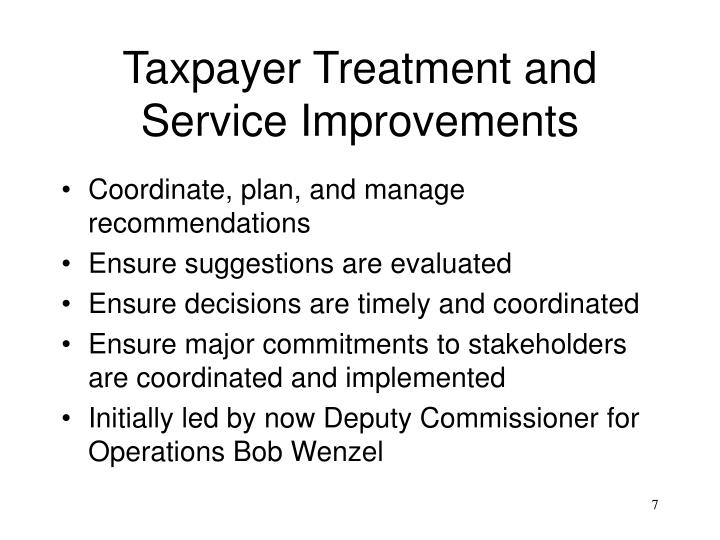 Taxpayer Treatment and Service Improvements