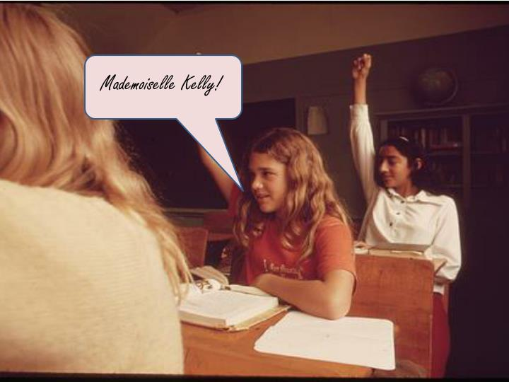 Mademoiselle Kelly!