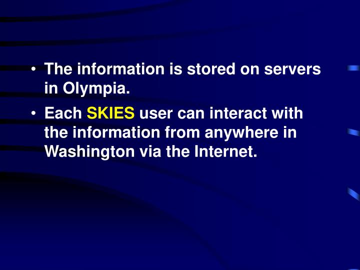 The information is stored on servers in Olympia.