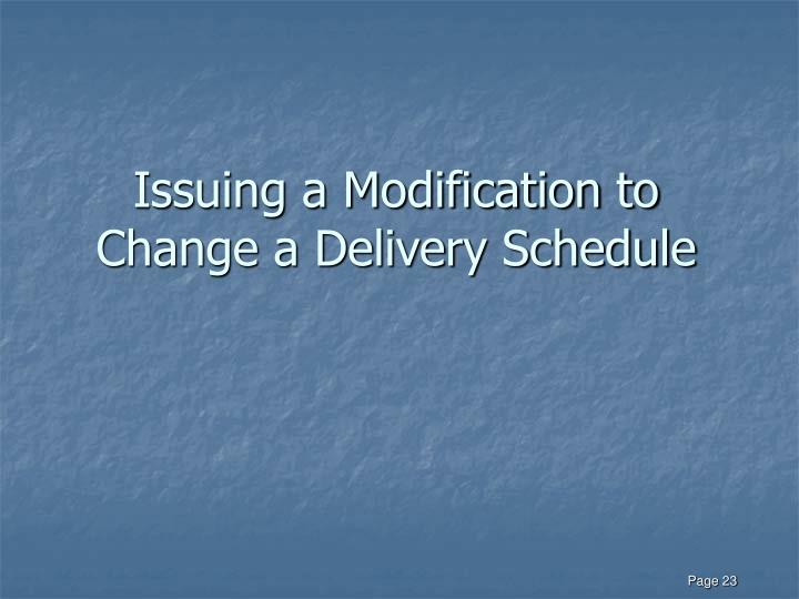 Issuing a Modification to Change a Delivery Schedule