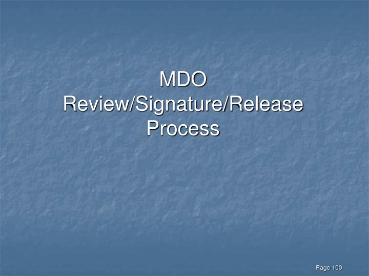 MDO Review/Signature/Release Process