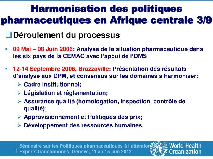 Harmonisation des politiques pharmaceutiques en Afrique centrale 3/9