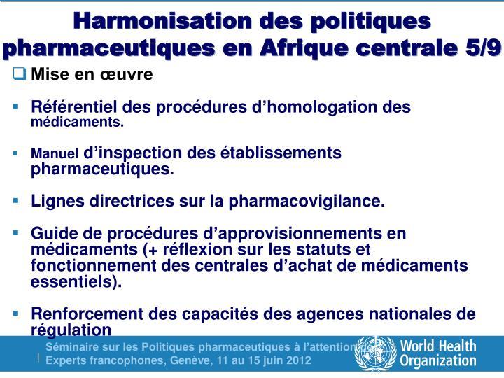 Harmonisation des politiques pharmaceutiques en Afrique centrale 5/9