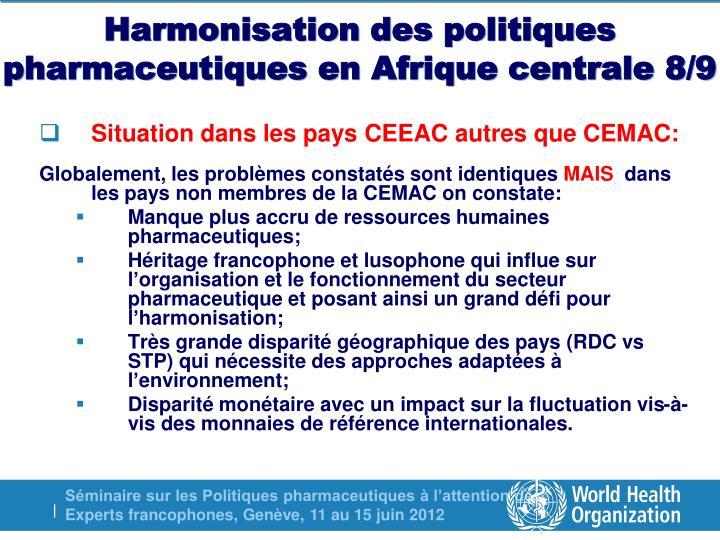 Harmonisation des politiques pharmaceutiques en Afrique centrale 8/9