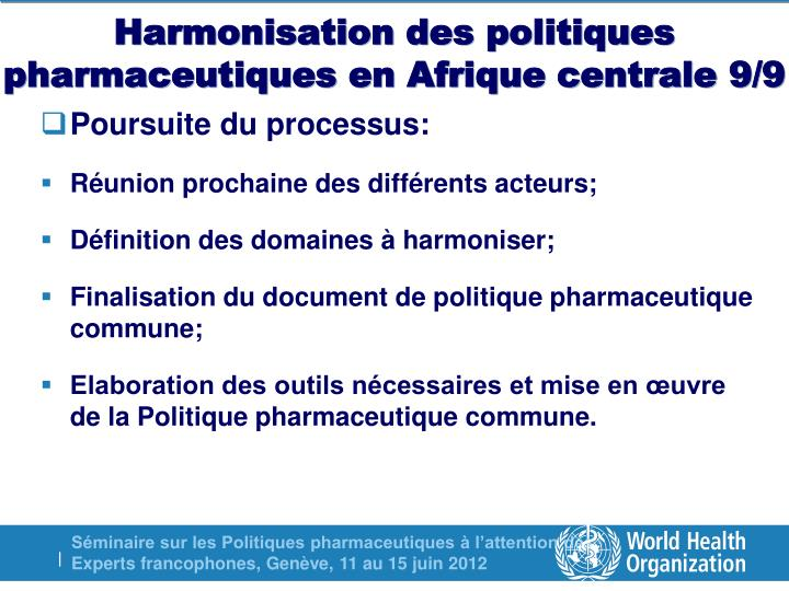 Harmonisation des politiques pharmaceutiques en Afrique centrale 9/9