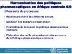 harmonisation des politiques pharmaceutiques en afrique centrale 9 9