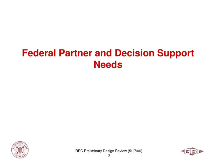 Federal partner and decision support needs
