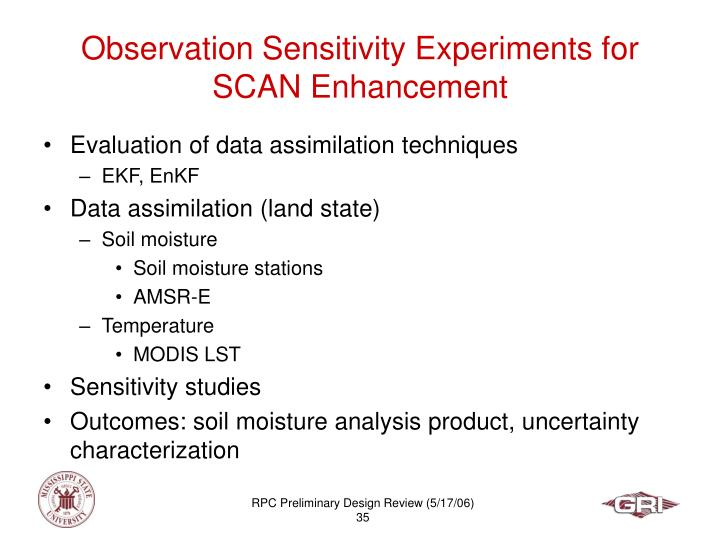 Observation Sensitivity Experiments for SCAN Enhancement