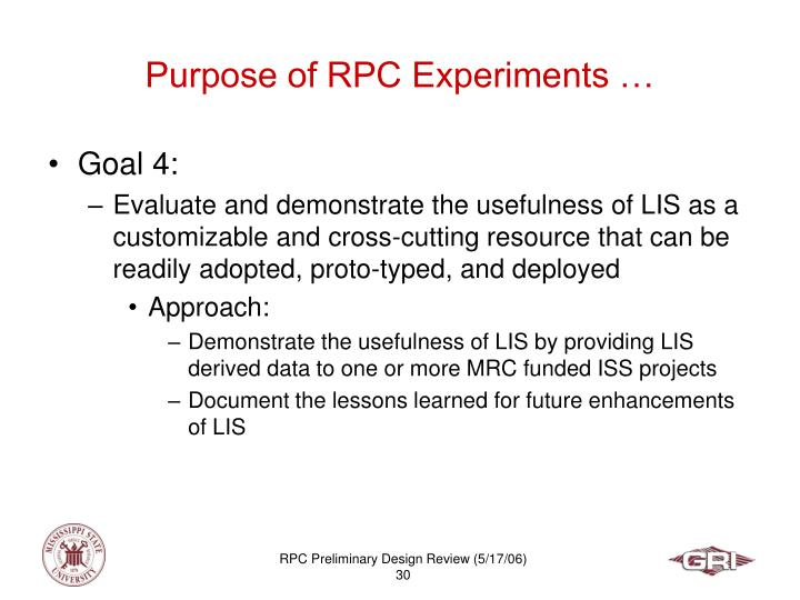 Purpose of RPC Experiments …