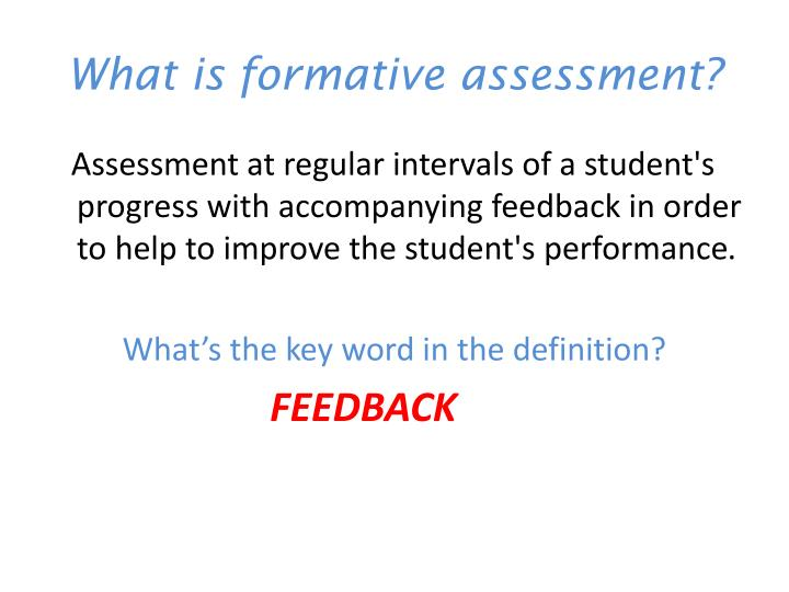 What is formative assessment?