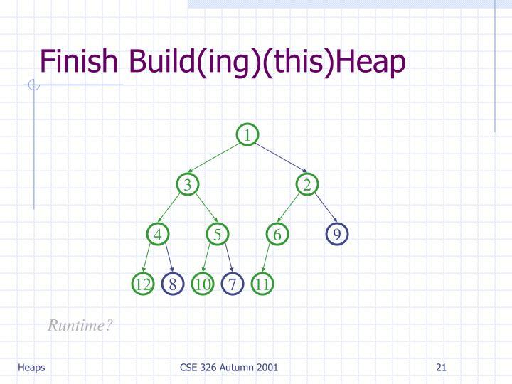 Finish Build(ing)(this)Heap