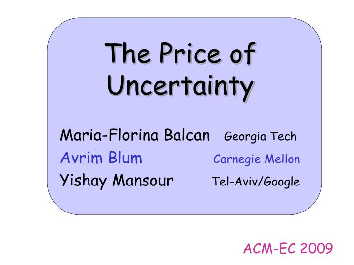 The Price of Uncertainty