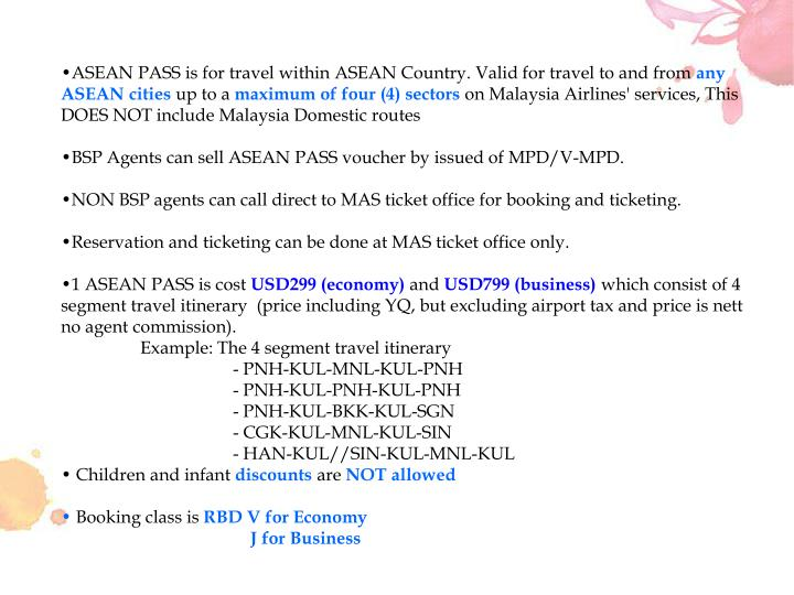 ASEAN PASS is for travel within ASEAN Country. Valid for travel to and from