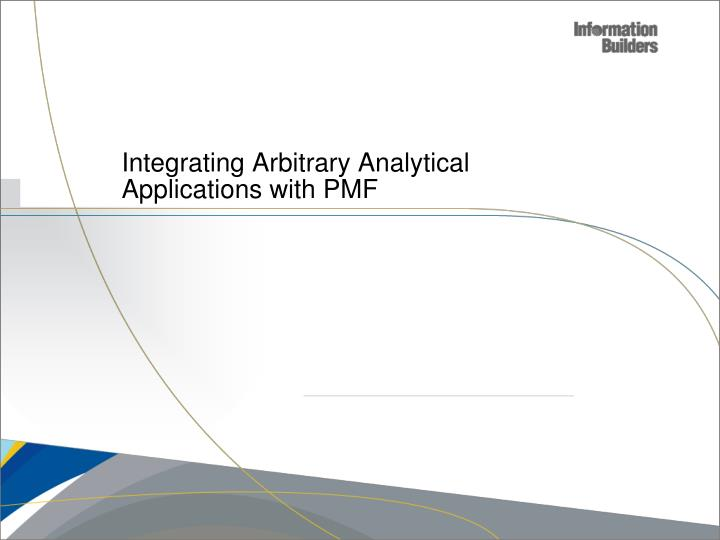 Integrating Arbitrary Analytical Applications with PMF