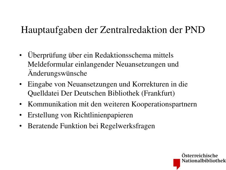 Hauptaufgaben der Zentralredaktion der PND