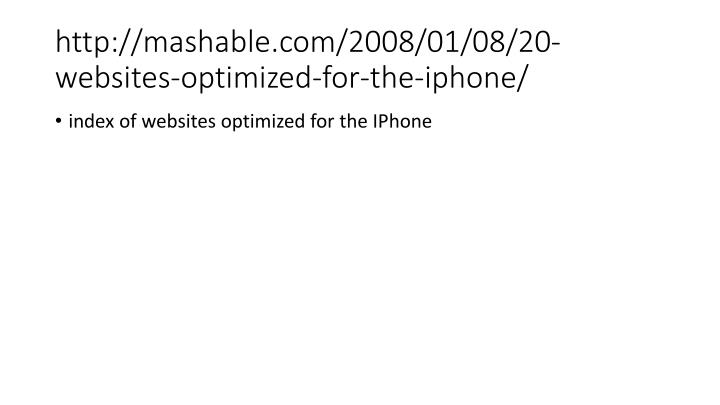 http://mashable.com/2008/01/08/20-websites-optimized-for-the-iphone/