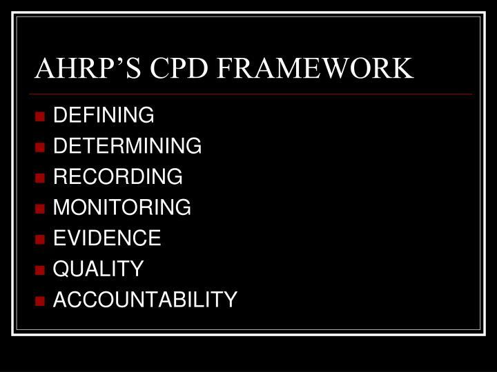 AHRP'S CPD FRAMEWORK