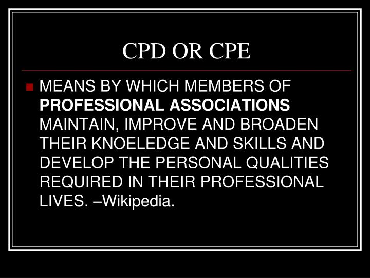 CPD OR CPE