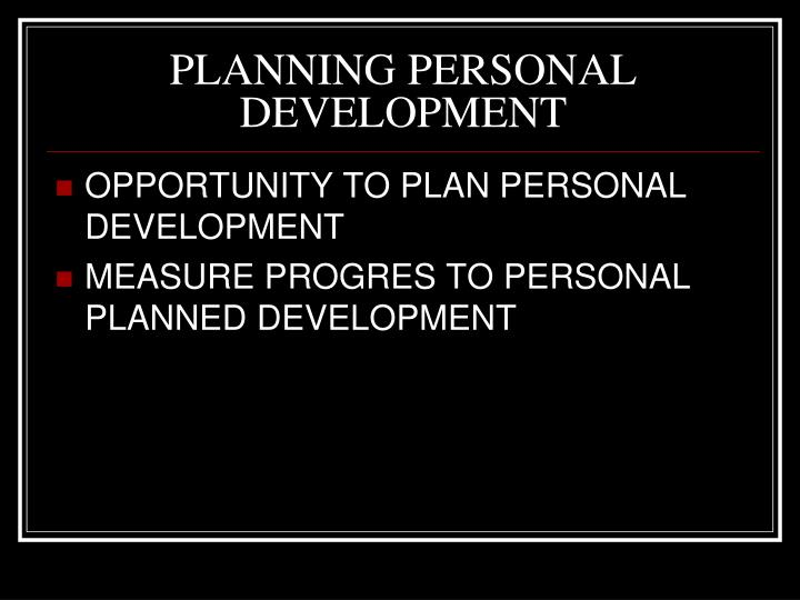PLANNING PERSONAL DEVELOPMENT