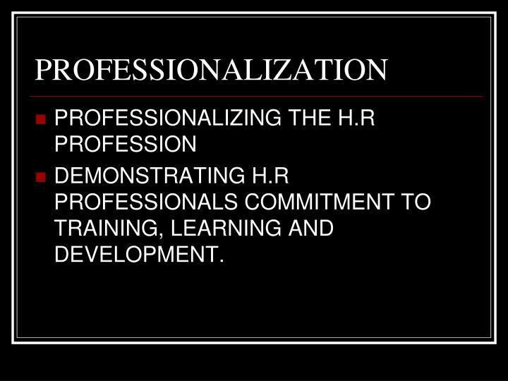 PROFESSIONALIZATION