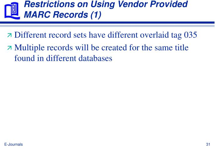 Restrictions on Using Vendor Provided MARC Records (1)