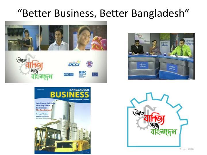 """""""Better Business, Better Bangladesh"""""""