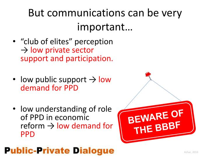 But communications can be very important…