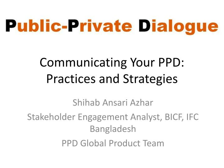 Communicating Your PPD: Practices and Strategies