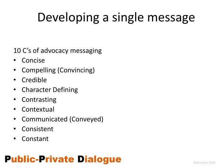 Developing a single message