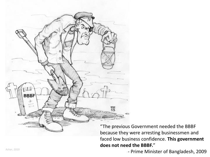 """""""The previous Government needed the BBBF because they were arresting businessmen and faced low business confidence."""