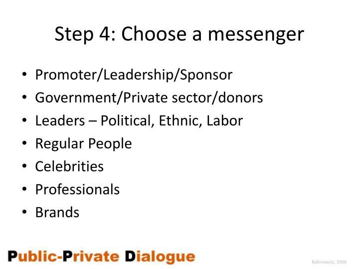 Step 4: Choose a messenger