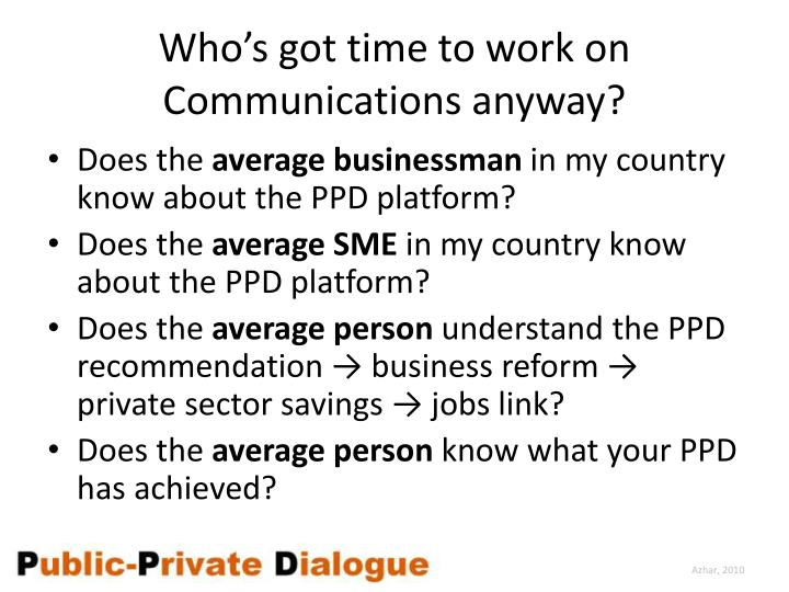 Who's got time to work on Communications anyway?
