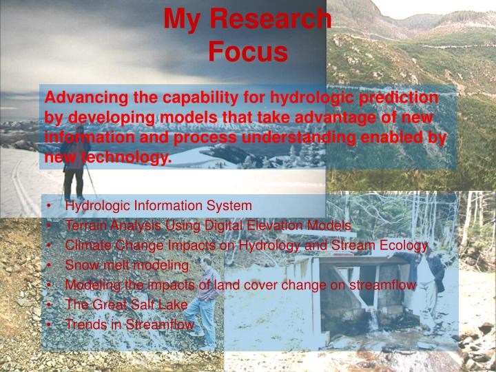 My research focus