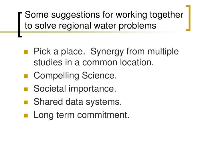 Some suggestions for working together to solve regional water problems
