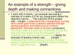 an example of a strength giving depth and making connections