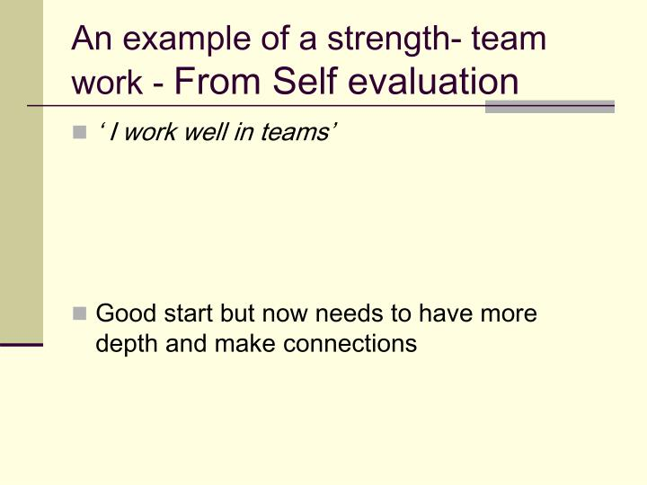An example of a strength- team work -