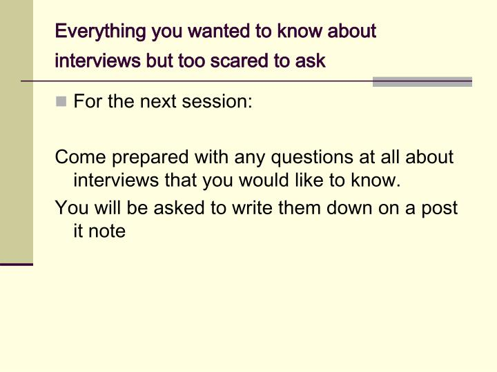 Everything you wanted to know about interviews but too scared to ask