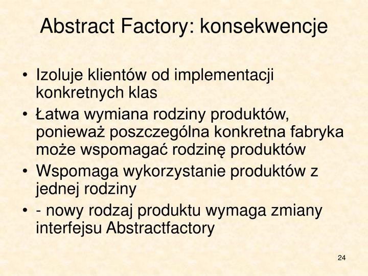 Abstract Factory: konsekwencje