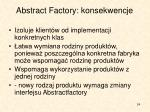abstract factory konsekwencje