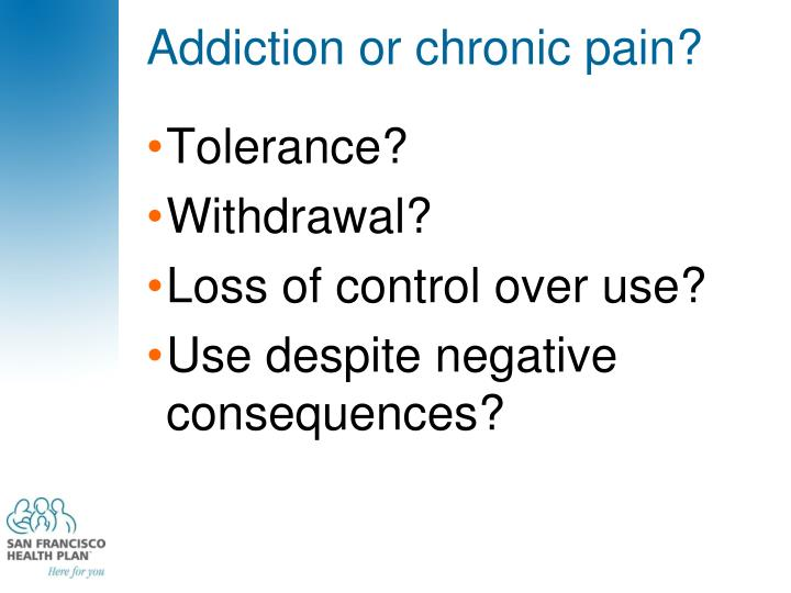 Addiction or chronic pain?