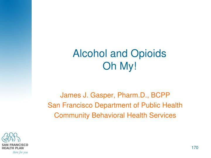 Alcohol and Opioids