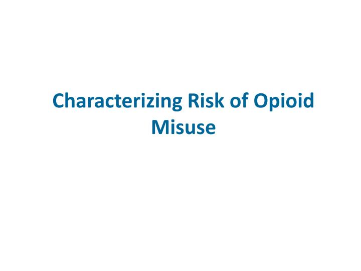 Characterizing Risk of Opioid Misuse