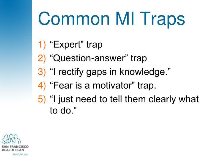 Common MI Traps