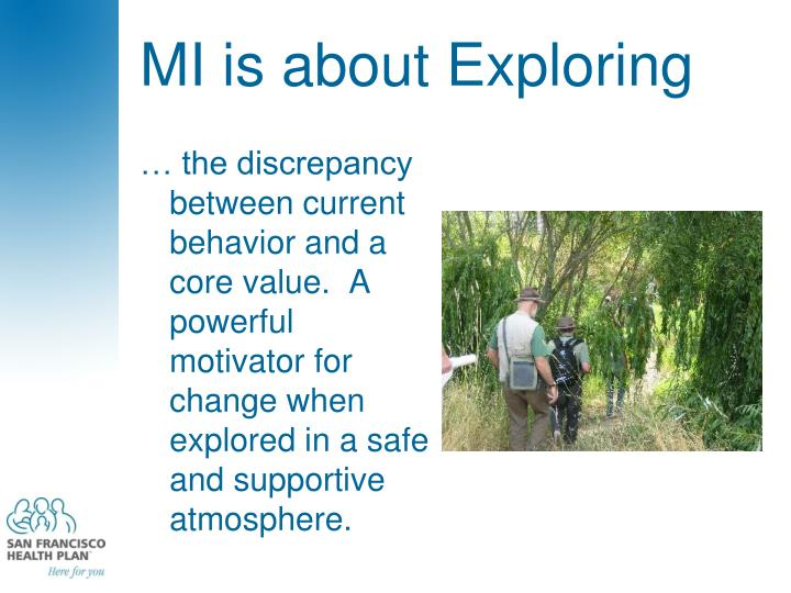 MI is about Exploring