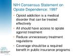 nih consensus statement on opiate dependence 1997