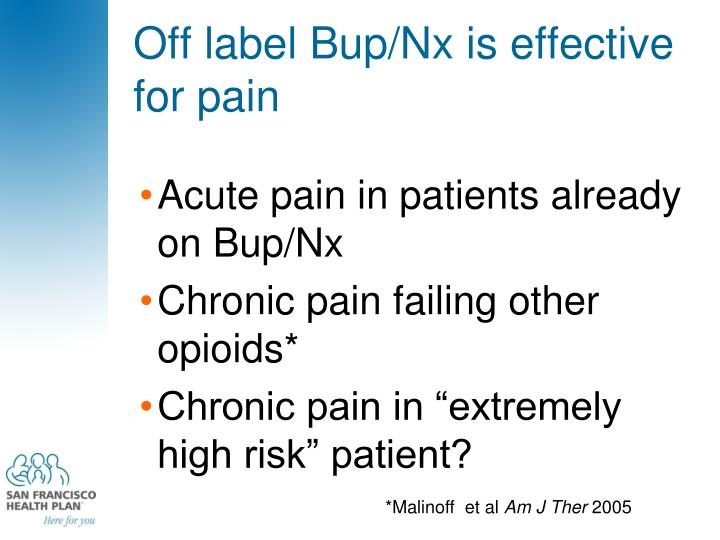 Off label Bup/Nx is effective for pain
