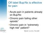 off label bup nx is effective for pain
